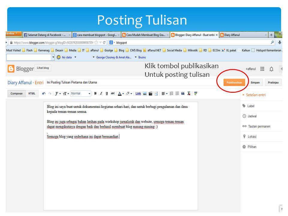 Posting Tulisan Klik tombol publikasikan Untuk posting tulisan