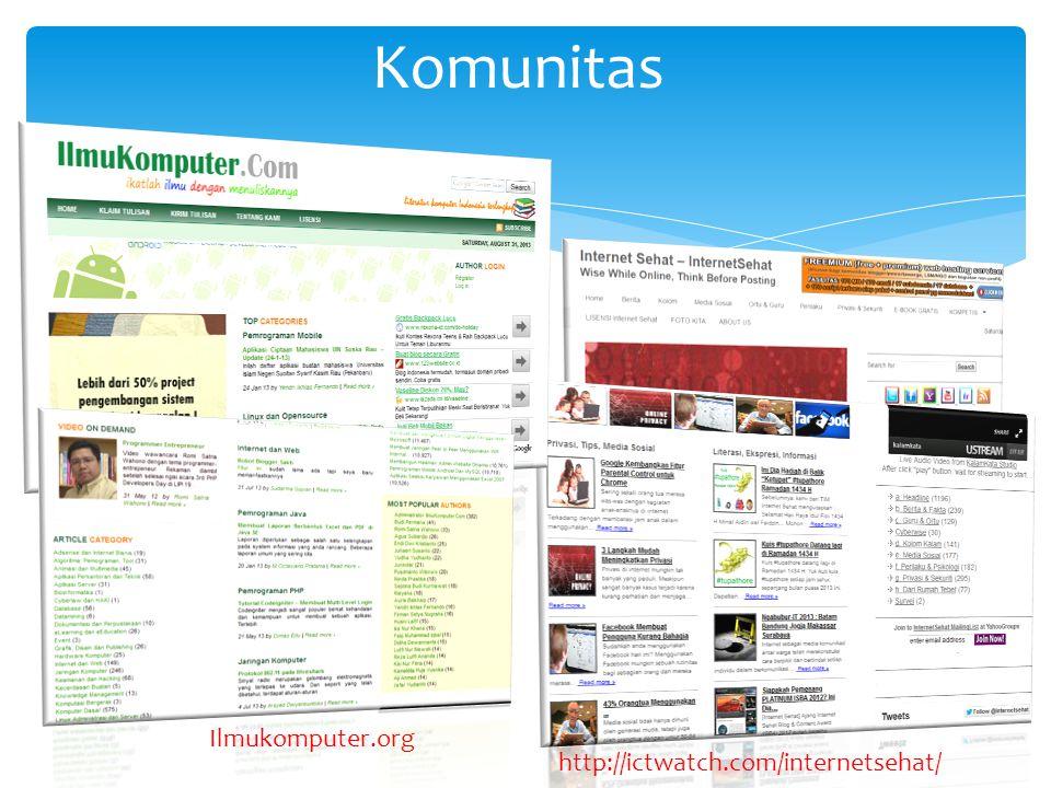 Komunitas http://ictwatch.com/internetsehat/ Ilmukomputer.org