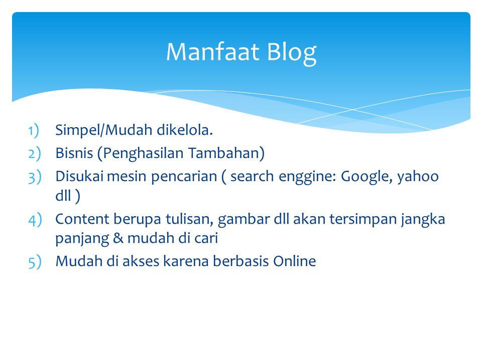 Manfaat Blog 1)Simpel/Mudah dikelola.