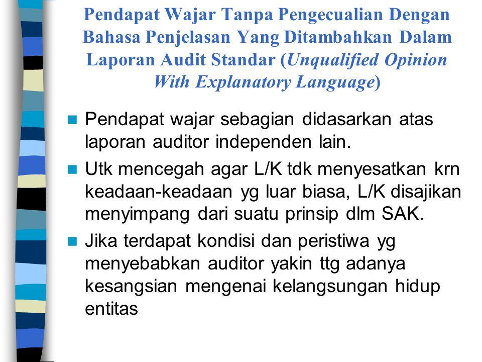  Independent auditing dilakukan untuk memeriksa kebenaran dari L/K klien beserta catatan pembukuan dan dokumen-dokumen perusahaan yang diaudit.
