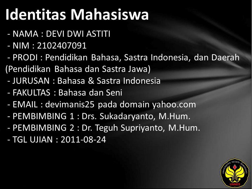 Identitas Mahasiswa - NAMA : DEVI DWI ASTITI - NIM : 2102407091 - PRODI : Pendidikan Bahasa, Sastra Indonesia, dan Daerah (Pendidikan Bahasa dan Sastr