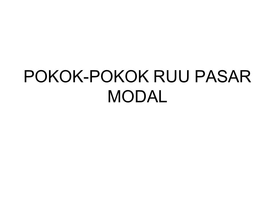 POKOK-POKOK RUU PASAR MODAL