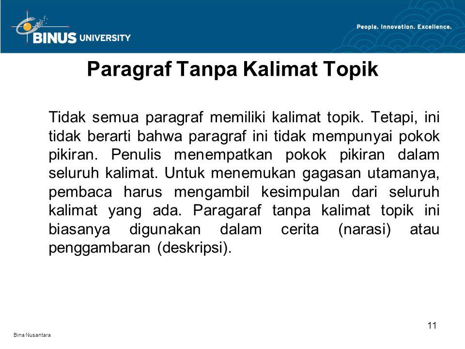Bina Nusantara Tidak semua paragraf memiliki kalimat topik.