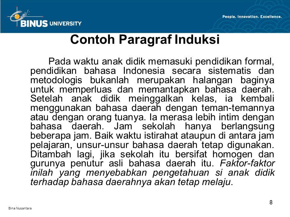 Bina Nusantara Paragraf campuran meletakkan kalimat topiknya di awal dan diulangi pada akhir paragraf.