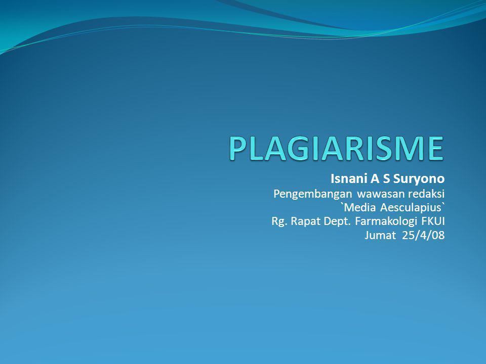 Isnani A S Suryono Pengembangan wawasan redaksi `Media Aesculapius` Rg. Rapat Dept. Farmakologi FKUI Jumat 25/4/08