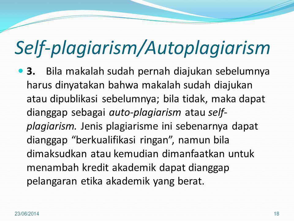 Self-plagiarism/Autoplagiarism  3. Bila makalah sudah pernah diajukan sebelumnya harus dinyatakan bahwa makalah sudah diajukan atau dipublikasi sebel