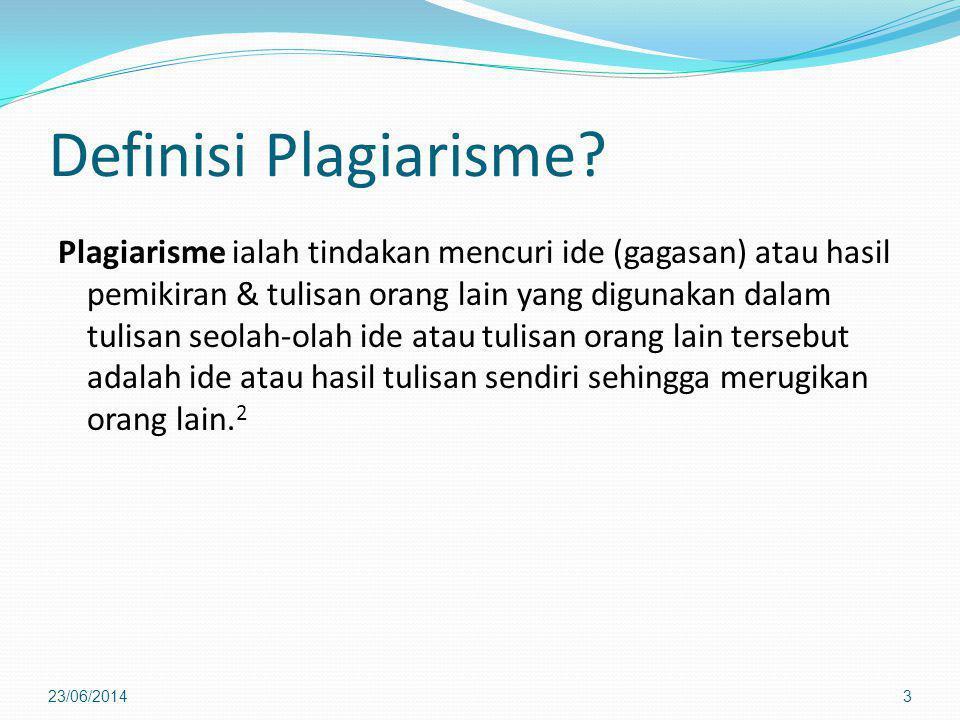Definisi Plagiarisme? Plagiarisme ialah tindakan mencuri ide (gagasan) atau hasil pemikiran & tulisan orang lain yang digunakan dalam tulisan seolah-o