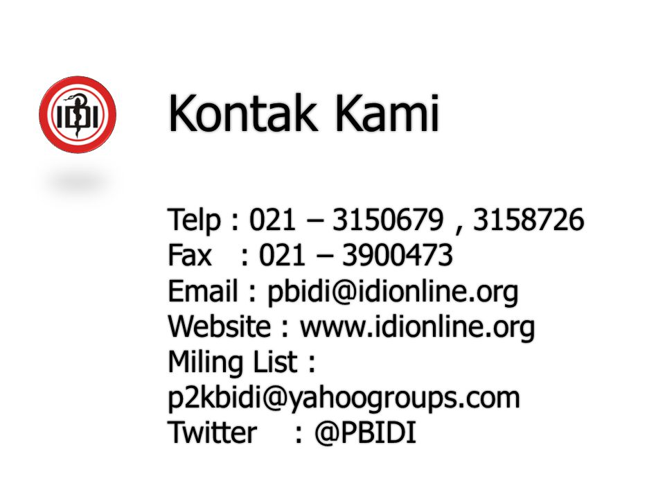 Kontak Kami Telp : 021 – 3150679, 3158726 Fax : 021 – 3900473 Email : pbidi@idionline.org Website : www.idionline.org Miling List : p2kbidi@yahoogroup