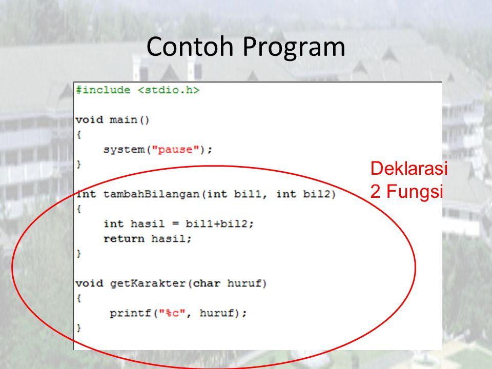 Prototype fungsi • Prototype ditambahkan jika fungsi diletakkan dibawah main().
