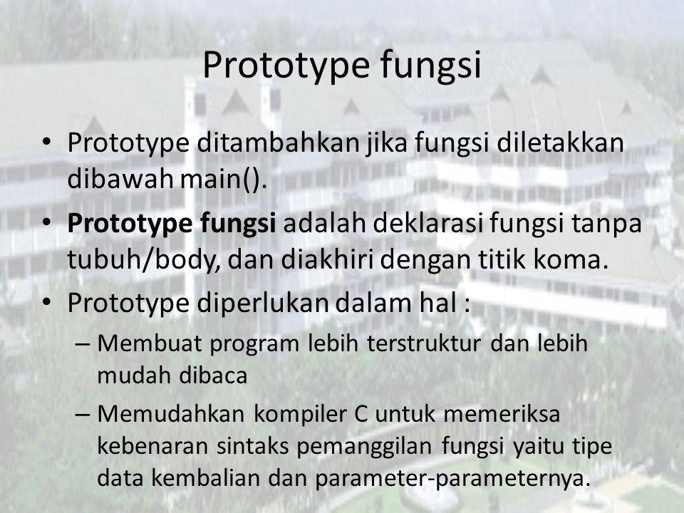 Struktur Prototype Penjelasan : 1.Return type : tipe pengembalian, berupa tipe data (int, float, char, dll).