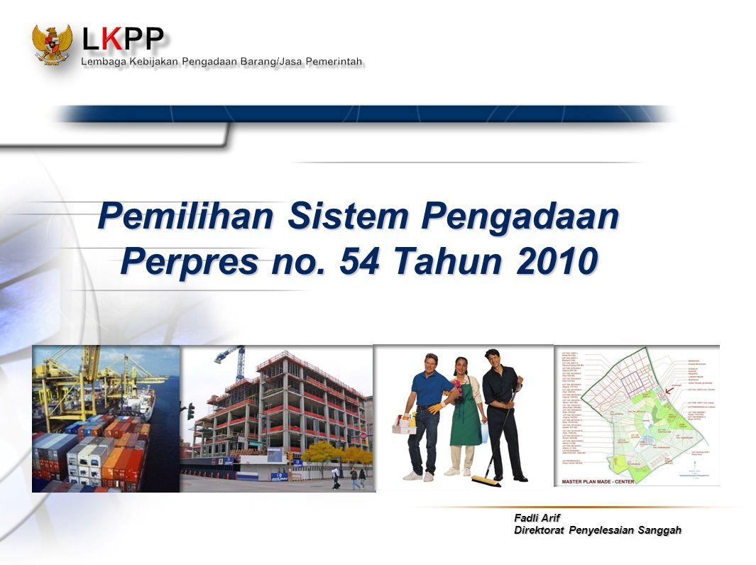 Fadli Arif Direktorat Penyelesaian Sanggah Pemilihan Sistem Pengadaan Perpres no. 54 Tahun 2010