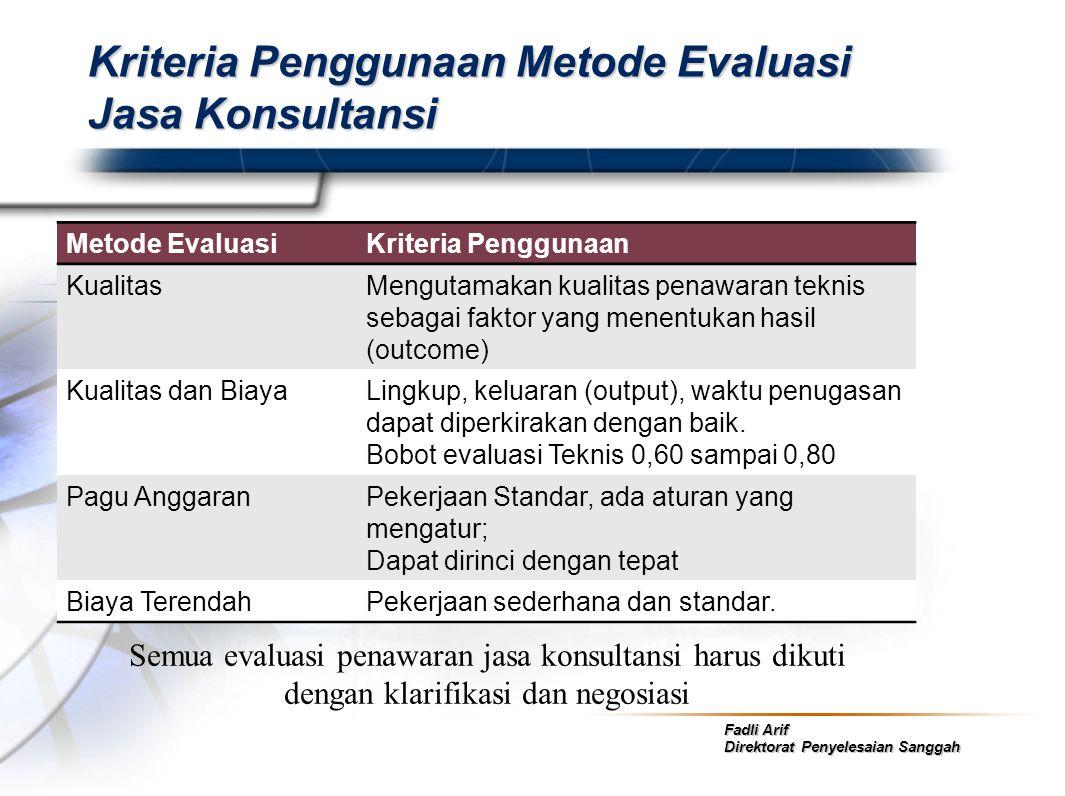 Fadli Arif Direktorat Penyelesaian Sanggah Kriteria Penggunaan Metode Evaluasi Jasa Konsultansi Metode EvaluasiKriteria Penggunaan KualitasMengutamaka