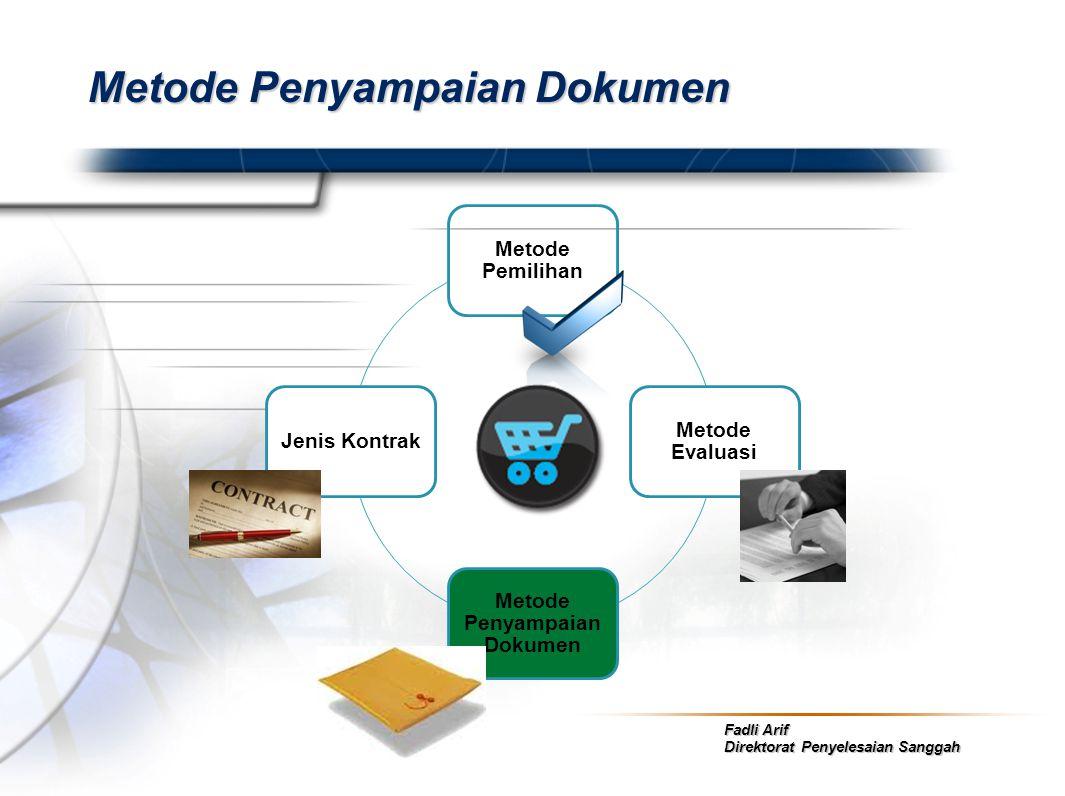 Fadli Arif Direktorat Penyelesaian Sanggah Metode Penyampaian Dokumen Metode Pemilihan Metode Evaluasi Metode Penyampaian Dokumen Jenis Kontrak