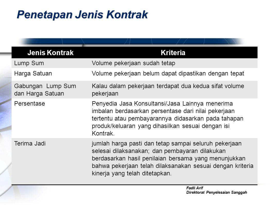 Fadli Arif Direktorat Penyelesaian Sanggah Penetapan Jenis Kontrak Jenis KontrakKriteria Lump SumVolume pekerjaan sudah tetap Harga SatuanVolume peker