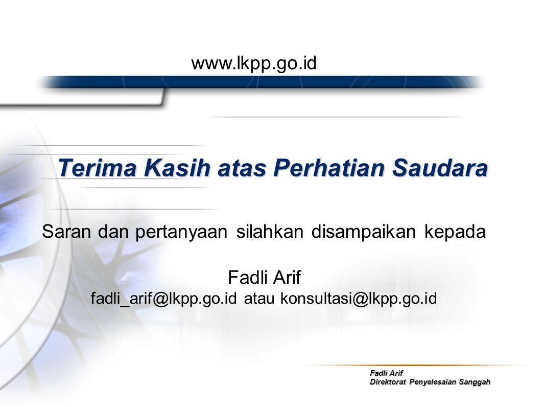 Fadli Arif Direktorat Penyelesaian Sanggah Terima Kasih atas Perhatian Saudara Saran dan pertanyaan silahkan disampaikan kepada Fadli Arif fadli_arif@