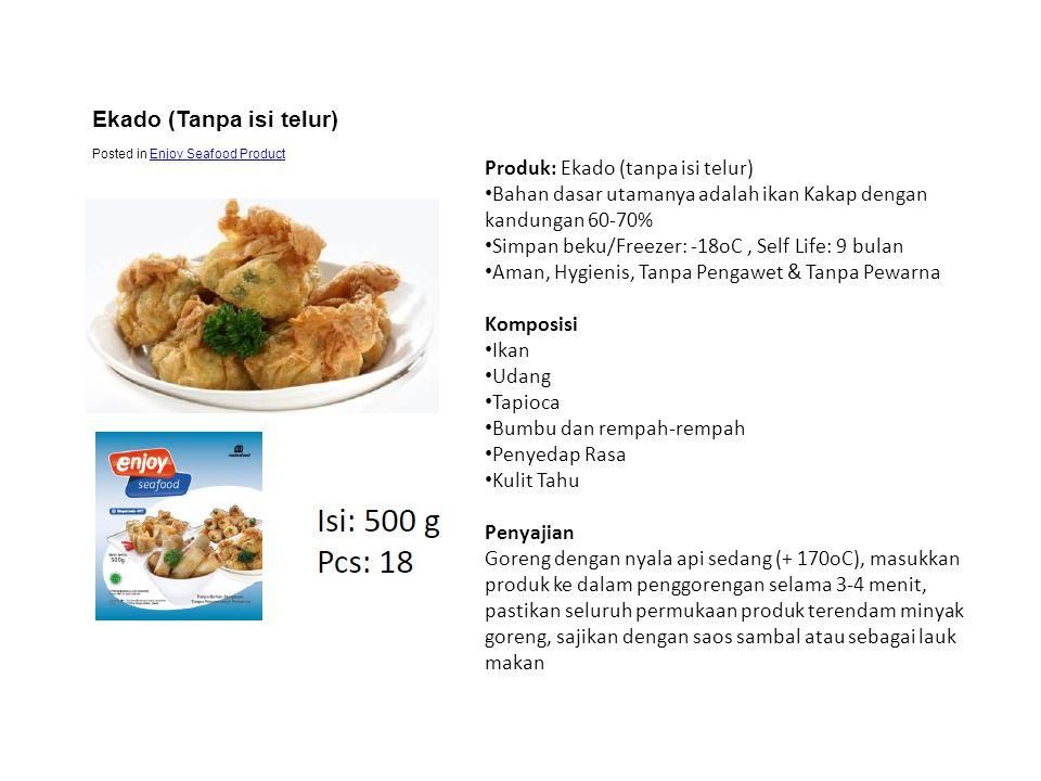 Produk: Ekado (tanpa isi telur) • Bahan dasar utamanya adalah ikan Kakap dengan kandungan 60-70% • Simpan beku/Freezer: -18oC, Self Life: 9 bulan • Am