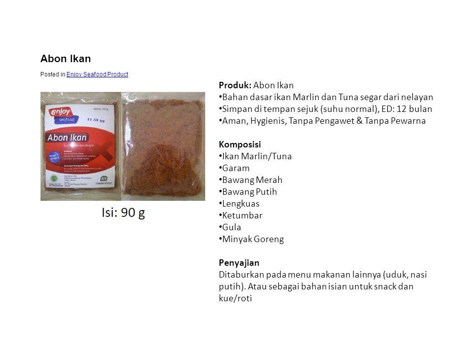 Produk: Abon Ikan • Bahan dasar ikan Marlin dan Tuna segar dari nelayan • Simpan di tempan sejuk (suhu normal), ED: 12 bulan • Aman, Hygienis, Tanpa P