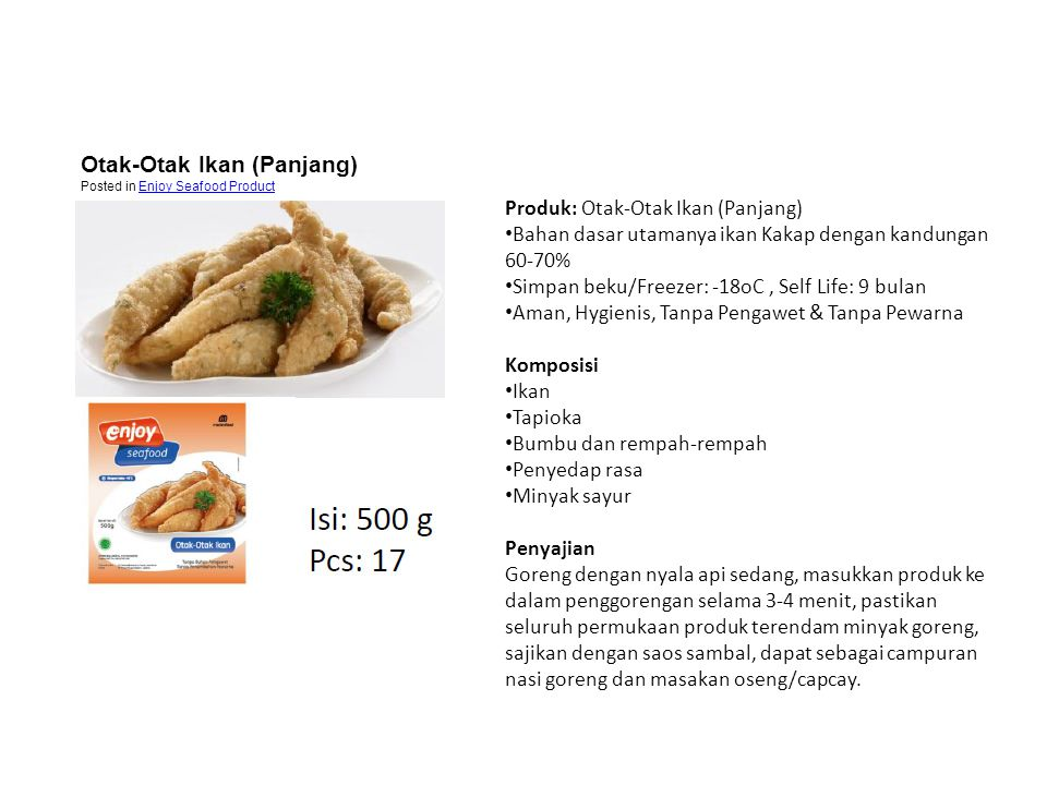 Produk: Otak-Otak Ikan (Panjang) • Bahan dasar utamanya ikan Kakap dengan kandungan 60-70% • Simpan beku/Freezer: -18oC, Self Life: 9 bulan • Aman, Hy