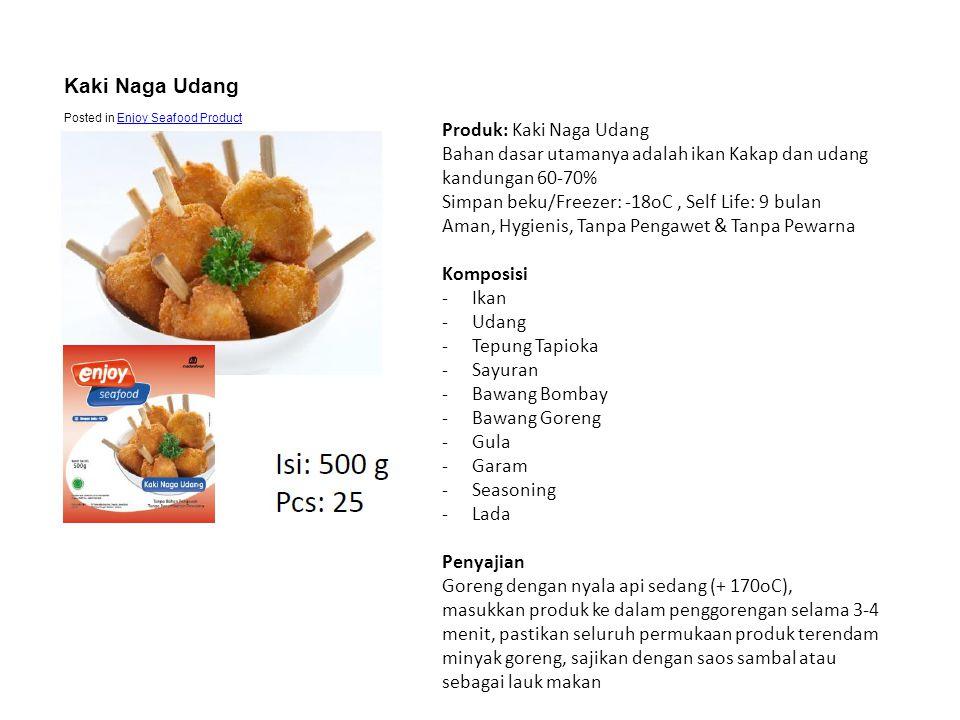 Kaki Naga Udang Posted in Enjoy Seafood ProductEnjoy Seafood Product Produk: Kaki Naga Udang Bahan dasar utamanya adalah ikan Kakap dan udang kandunga