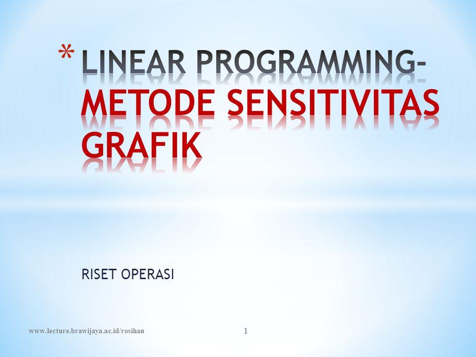 RISET OPERASI www.lecture.brawijaya.ac.id/rosihan 1