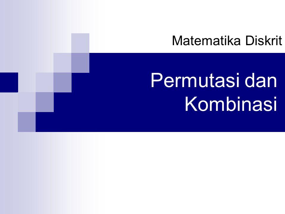Permutasi dan Kombinasi Matematika Diskrit
