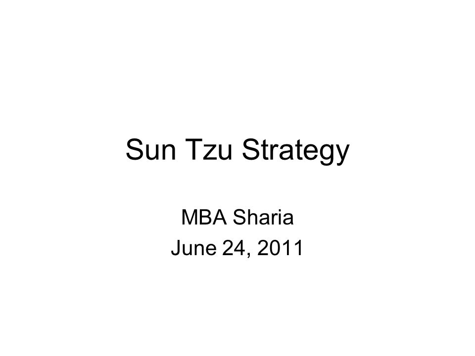 Sun Tzu Strategy MBA Sharia June 24, 2011