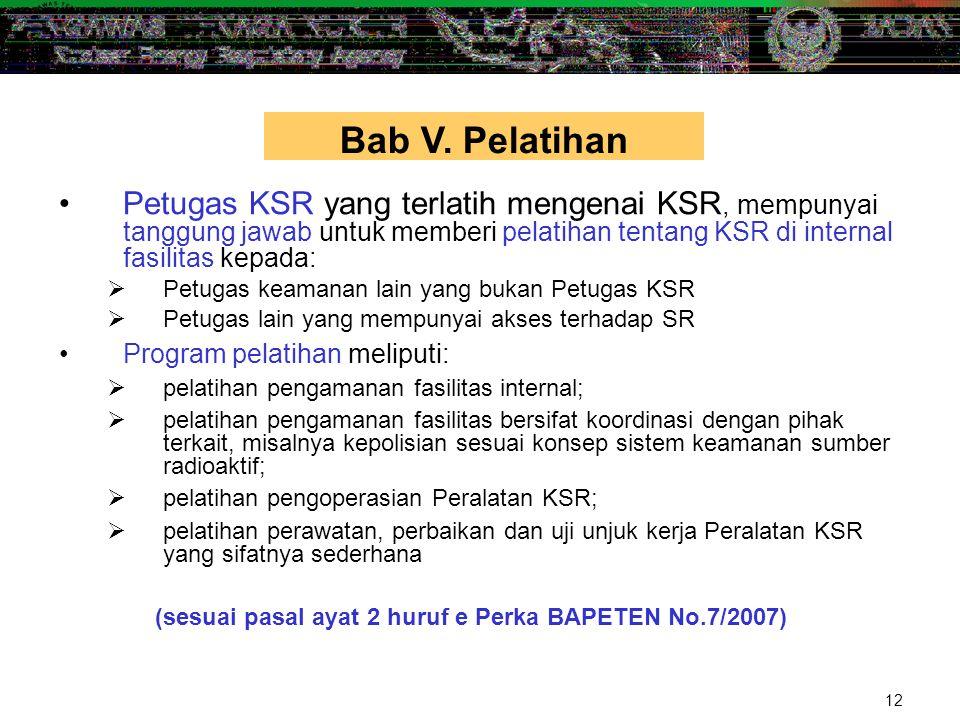 12 •Petugas KSR yang terlatih mengenai KSR, mempunyai tanggung jawab untuk memberi pelatihan tentang KSR di internal fasilitas kepada:  Petugas keama