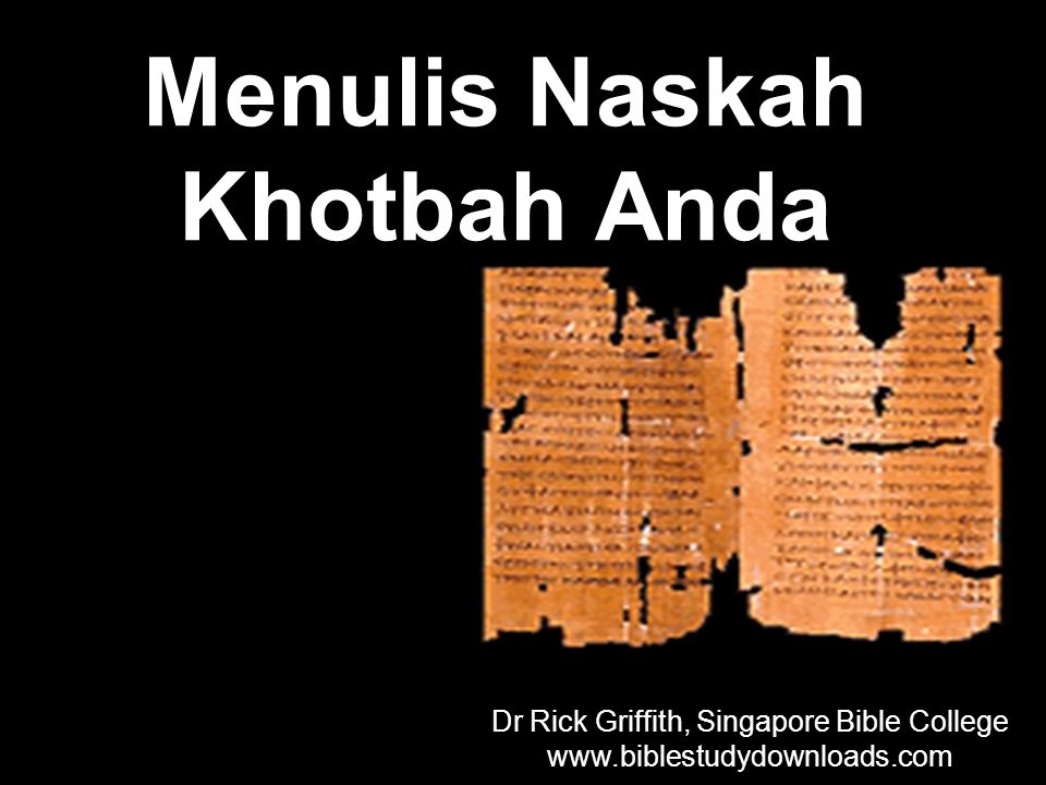 Dr Rick Griffith, Singapore Bible College www.biblestudydownloads.com Dr Rick Griffith, Singapore Bible College www.biblestudydownloads.com Menulis Na