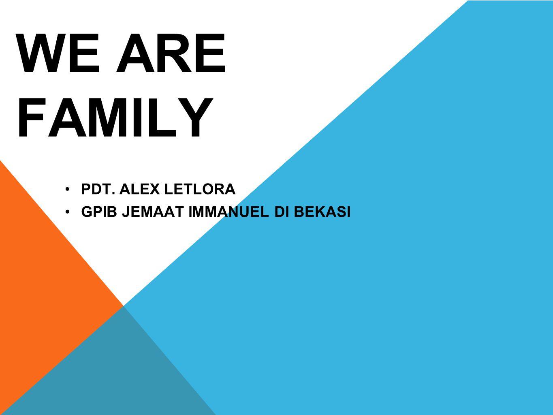 WE ARE FAMILY •PDT. ALEX LETLORA •GPIB JEMAAT IMMANUEL DI BEKASI