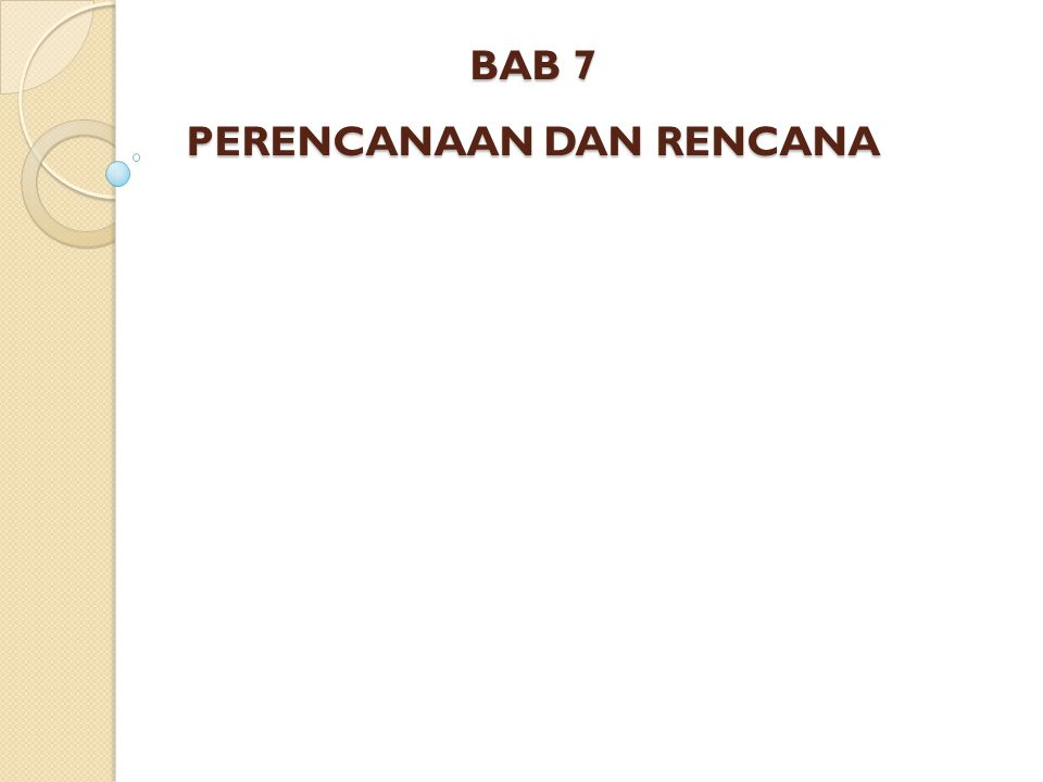 BAB 7 PERENCANAAN DAN RENCANA