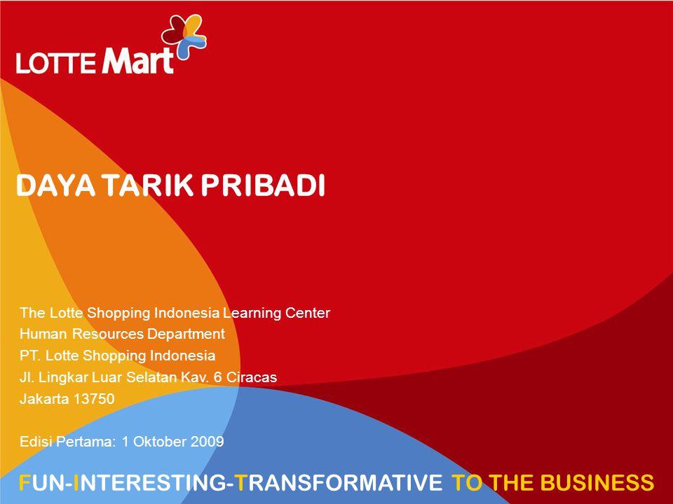 1 HR VIEW TRANSFORM TO HYPERMARKET DAYA TARIK PRIBADI The Lotte Shopping Indonesia Learning Center Human Resources Department PT. Lotte Shopping Indon