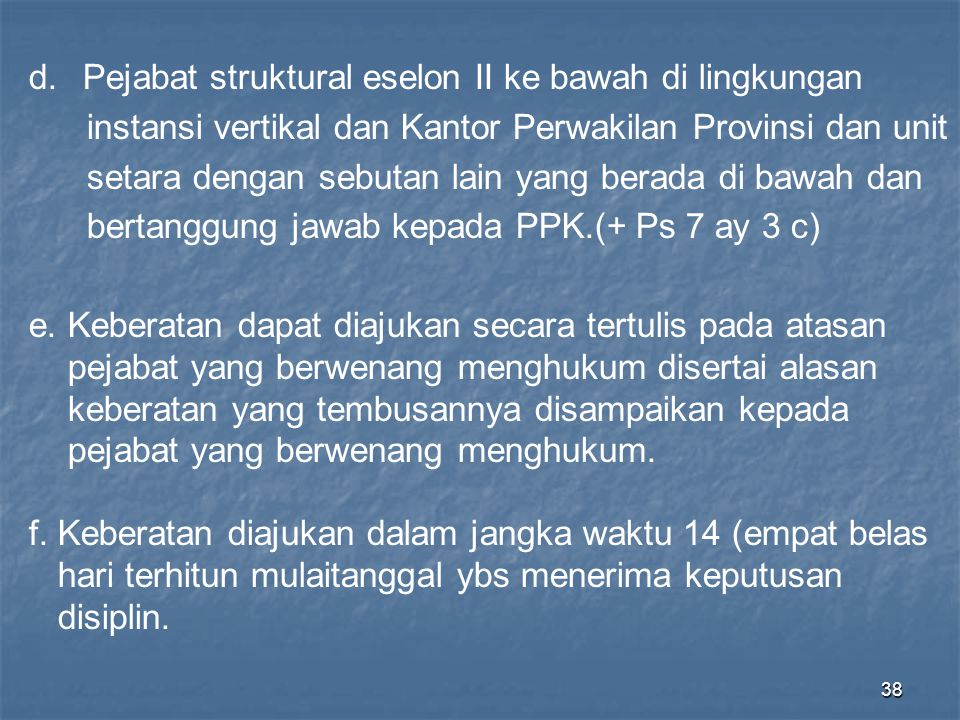 38 d.Pejabat struktural eselon II ke bawah di lingkungan instansi vertikal dan Kantor Perwakilan Provinsi dan unit setara dengan sebutan lain yang ber