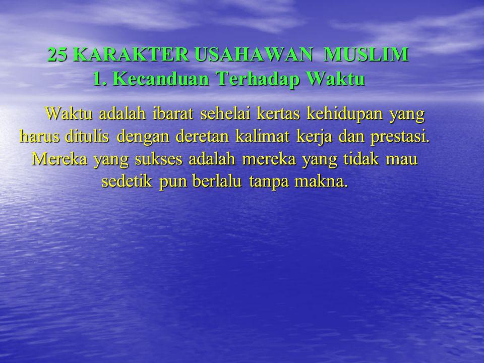 25 KARAKTER USAHAWAN MUSLIM 1.
