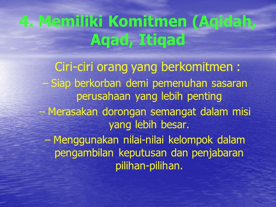 3. Kecanduan Kejujuran Pribadi muslim adalah tipe manusia (addict) kejujuran; Perilaku yang jujur adalah bertanggung jawab atas apa yang diperbuatnya