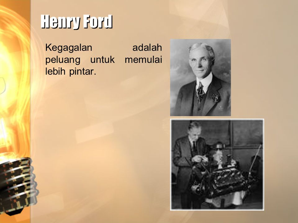 Henry Ford Kegagalan adalah peluang untuk memulai lebih pintar.