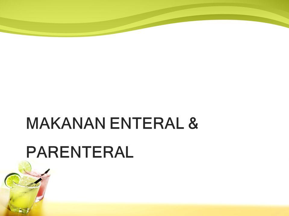 MAKANAN ENTERAL & PARENTERAL