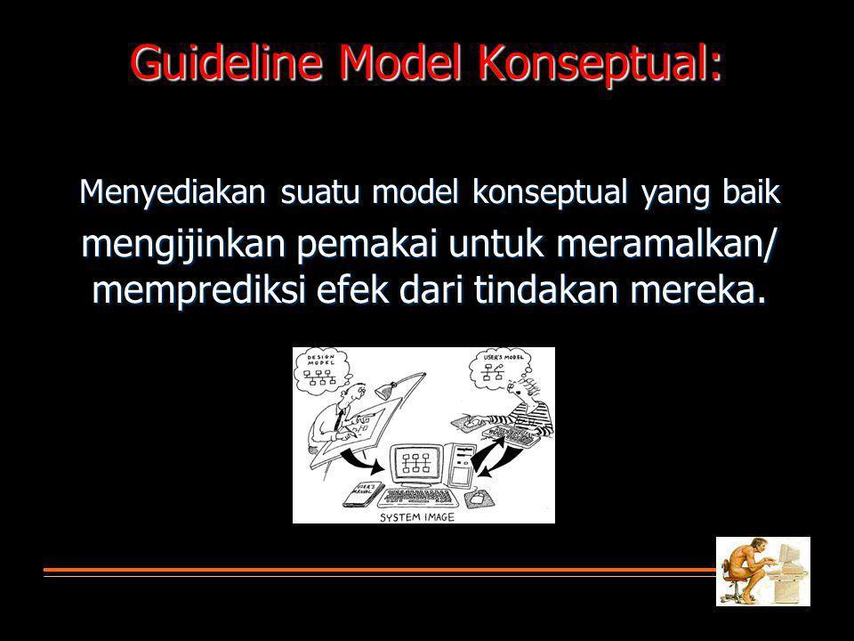 Menyediakan suatu model konseptual yang baik mengijinkan pemakai untuk meramalkan/ memprediksi efek dari tindakan mereka.