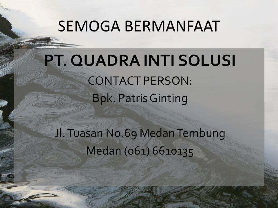 SEMOGA BERMANFAAT PT.QUADRA INTI SOLUSI CONTACT PERSON: Bpk.