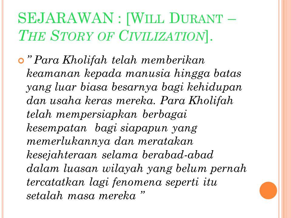 SEJARAWAN : [W ILL D URANT – T HE S TORY OF C IVILIZATION ].