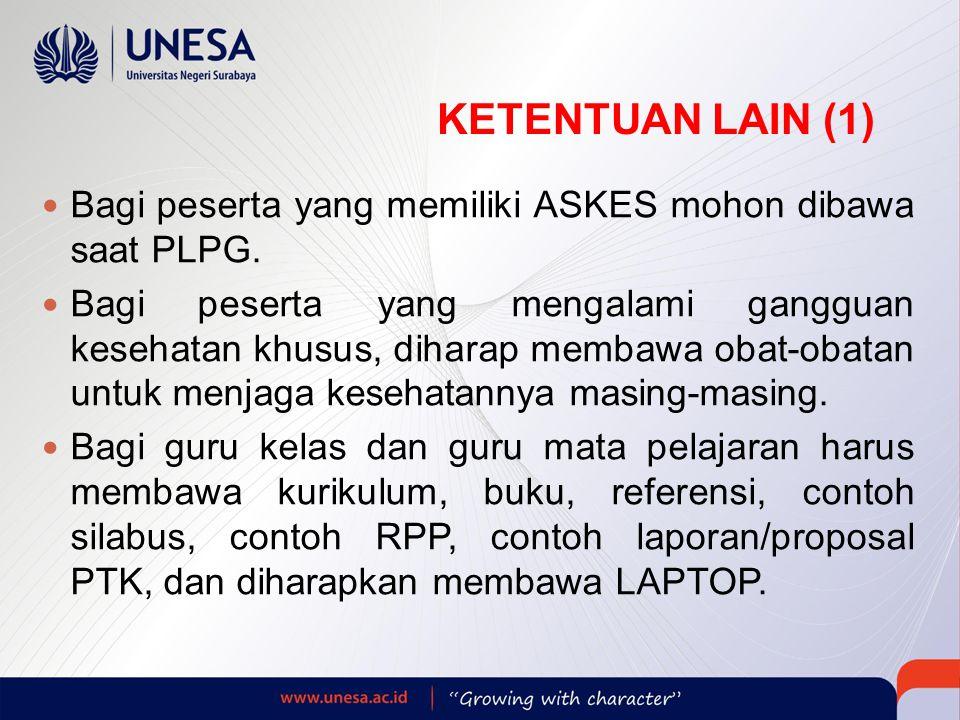 KETENTUAN LAIN (1)  Bagi peserta yang memiliki ASKES mohon dibawa saat PLPG.