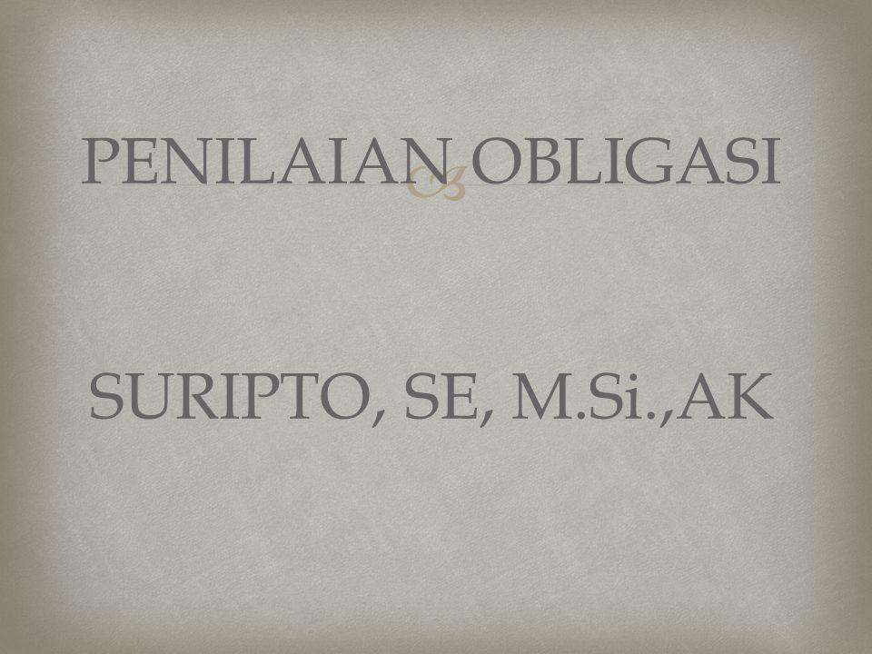  PENILAIAN OBLIGASI SURIPTO, SE, M.Si.,AK
