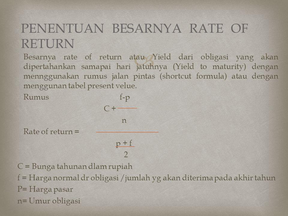  Besarnya rate of return atau Yield dari obligasi yang akan dipertahankan samapai hari jatuhnya (Yield to maturity) dengan mennggunakan rumus jalan p