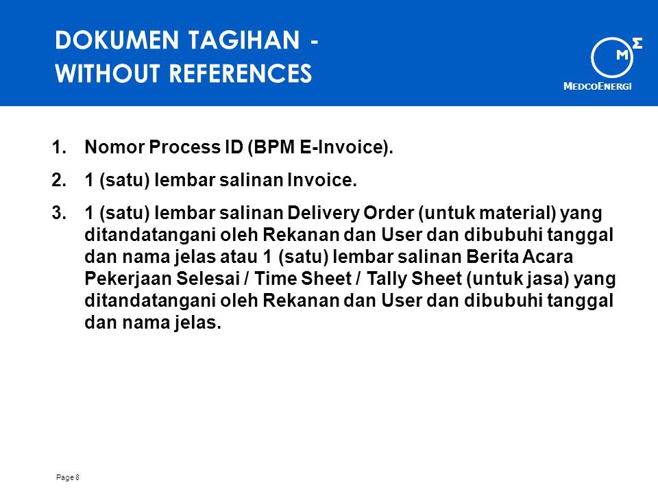 M EDCO E NERG I Page 8 DOKUMEN TAGIHAN - WITHOUT REFERENCES 1.Nomor Process ID (BPM E-Invoice).