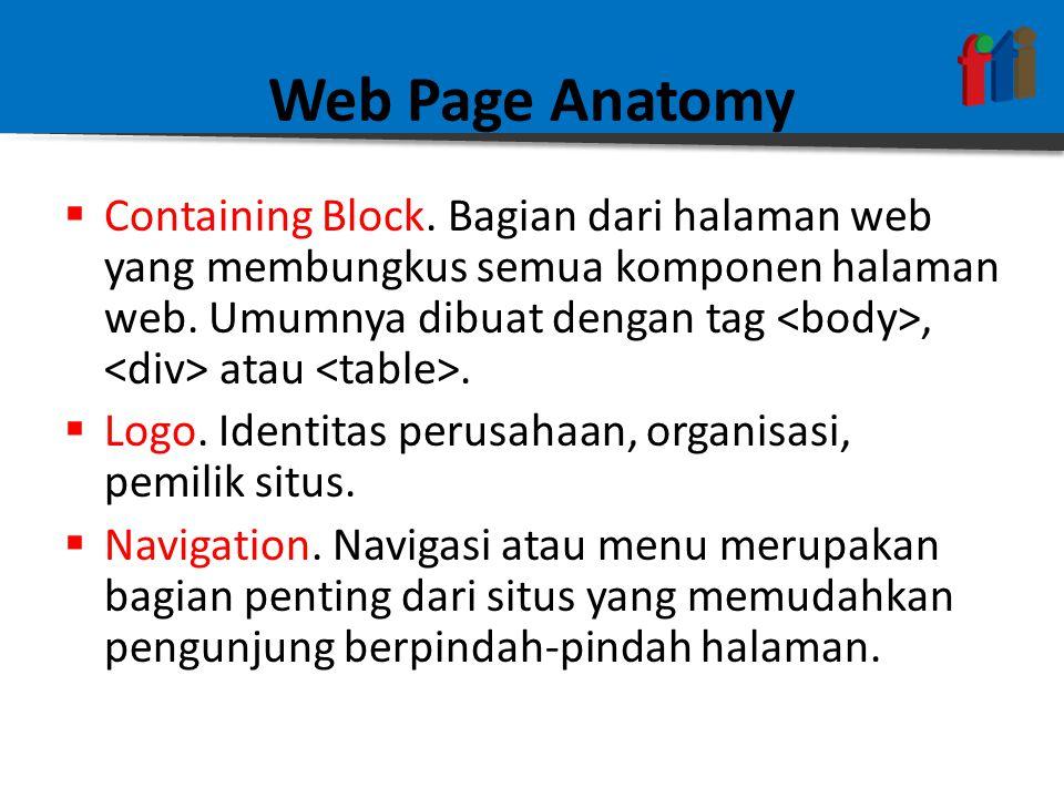  Containing Block. Bagian dari halaman web yang membungkus semua komponen halaman web. Umumnya dibuat dengan tag, atau.  Logo. Identitas perusahaan,