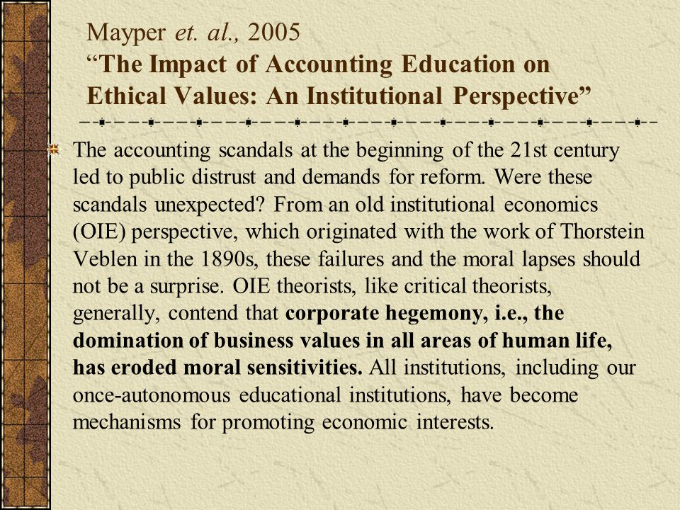 "Mayper et. al., 2005 ""The Impact of Accounting Education on Ethical Values: An Institutional Perspective"" The accounting scandals at the beginning of"