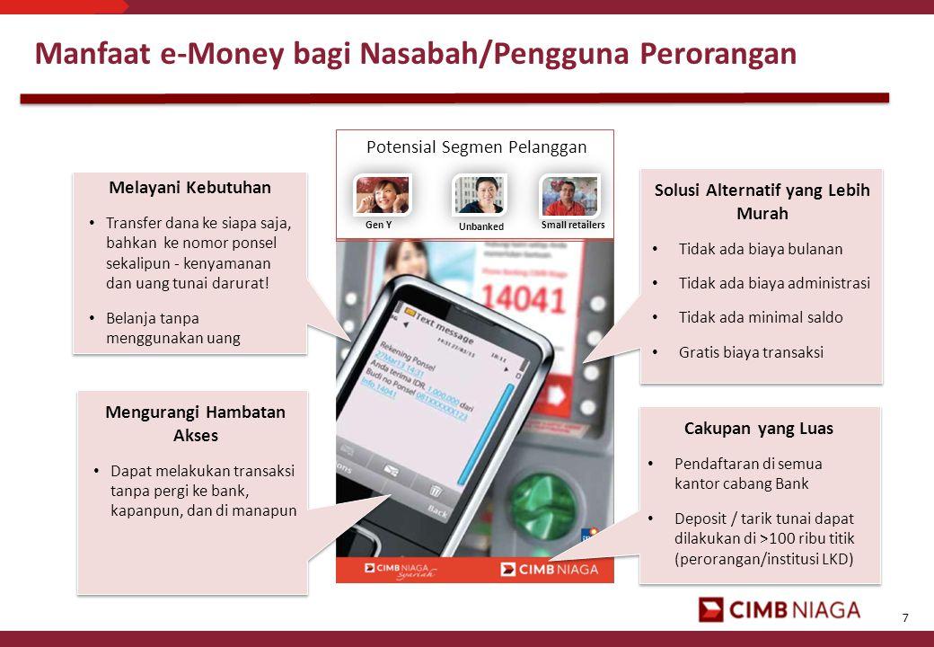 7 Manfaat e-Money bagi Nasabah/Pengguna Perorangan Melayani Kebutuhan • Transfer dana ke siapa saja, bahkan ke nomor ponsel sekalipun - kenyamanan dan