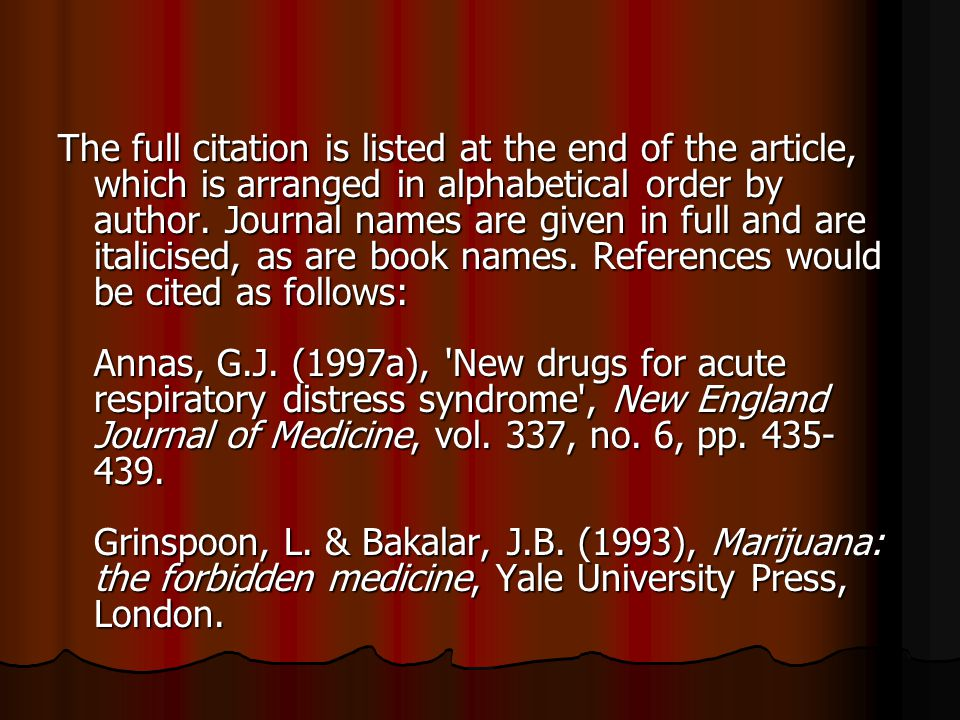 The full citation is listed at the end of the article, which is arranged in alphabetical order by author. Journal names are given in full and are ital