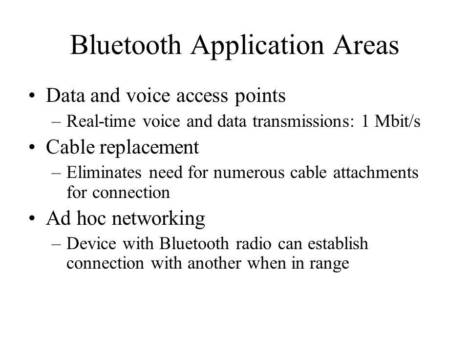 Sejarah Bluetooth •1994: Ericsson (Mattison/Haartsen), MC-link project •Renaming of the project: Bluetooth according to Harald Blåtand Gormsen [son of Gorm], King of Denmark in the 10th century •1998: foundation of Bluetooth SIG, www.bluetooth.orgwww.bluetooth.org –Untuk versi ini dibutuhkan perintah manual pada Hardware Device Address (BD-ADDR) transmisi saat proses koneksi di antara dua device dalam satu jaringan (handshaking process) sehingga keamanan pengguna tidak terjamin, dan penggunaan protokol tanpa nama (anonymite mode) tidak dimungkinkan di versi ini.