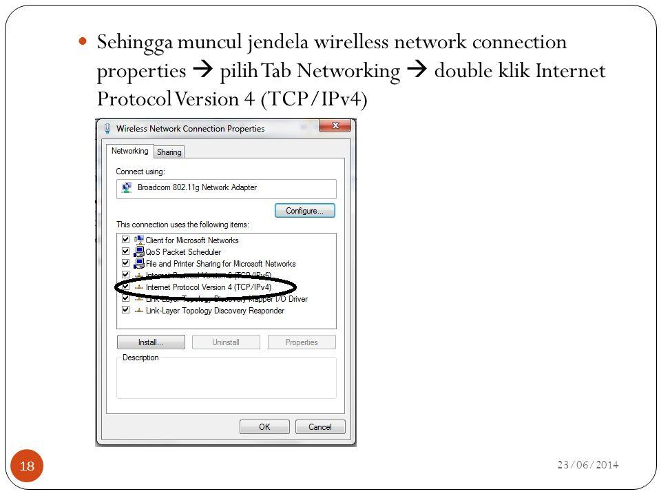  Sehingga muncul jendela wirelless network connection properties  pilih Tab Networking  double klik Internet Protocol Version 4 (TCP/IPv4) 23/06/20