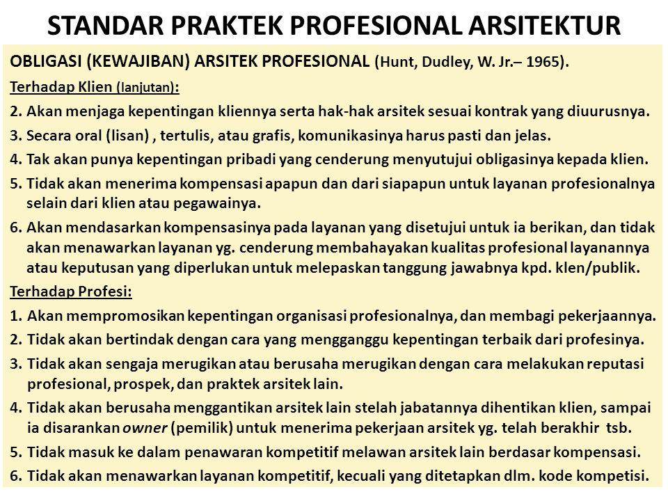 STANDAR PRAKTEK PROFESIONAL ARSITEKTUR OBLIGASI (KEWAJIBAN) ARSITEK PROFESIONAL (Hunt, Dudley, W.